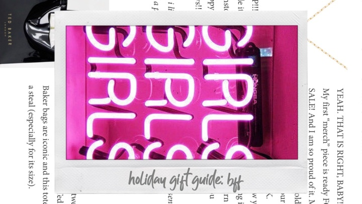 Holiday Gift Guide: Best Friend/ Sister